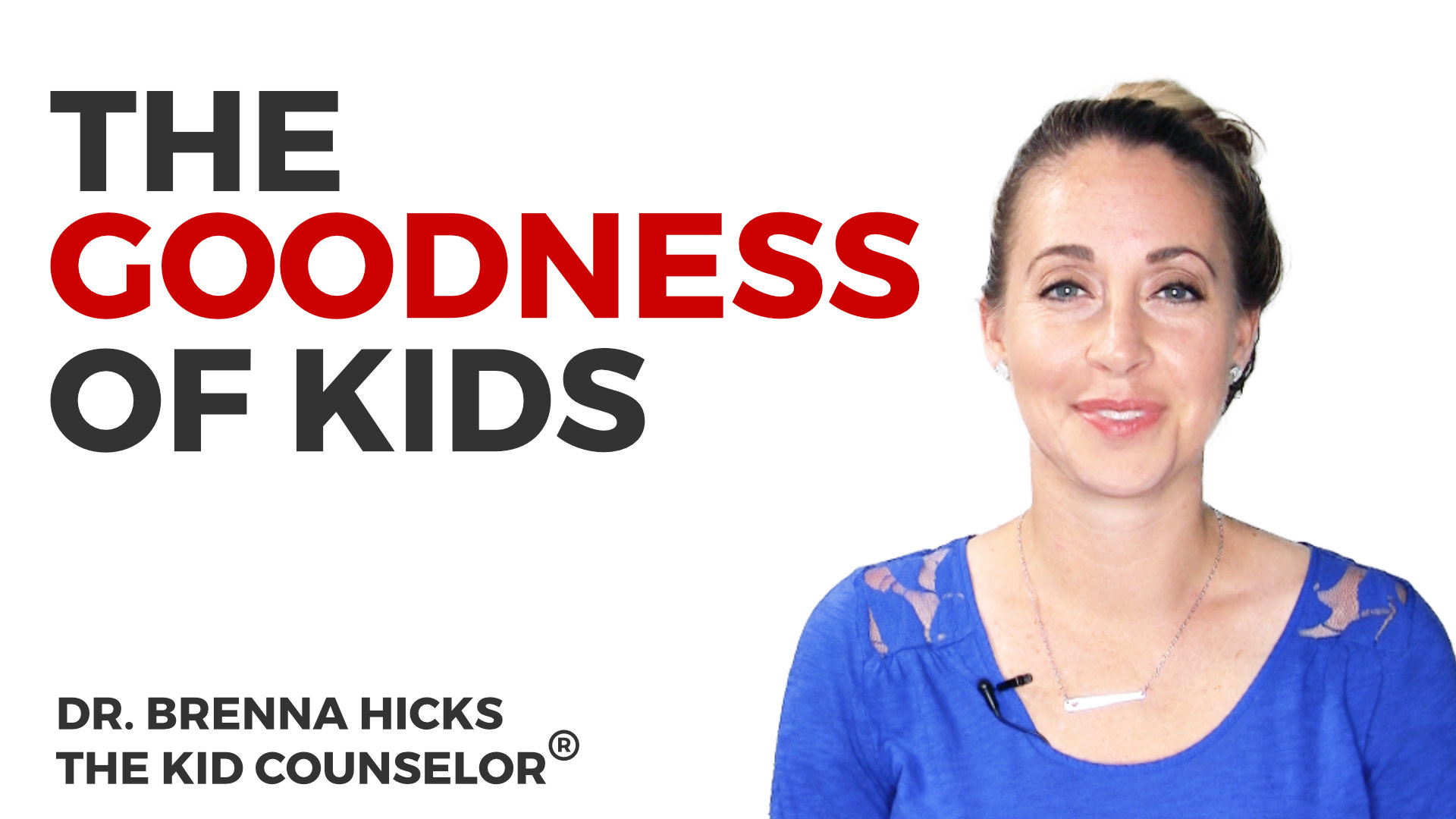 The Goodness of Kids