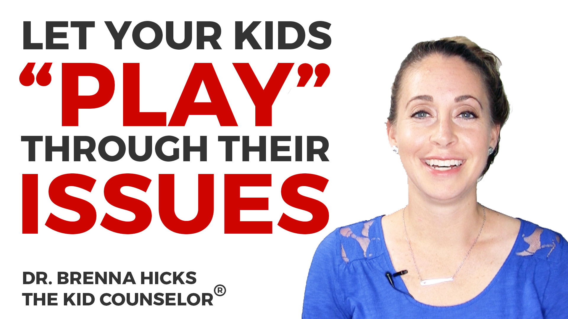 "Let Your Kids ""Play"" Through Their Issues"