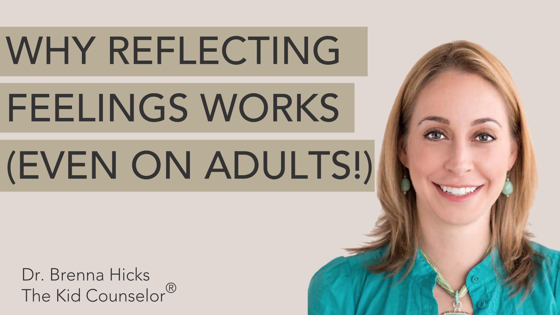 Why Reflecting Feelings Works (even on adults!)